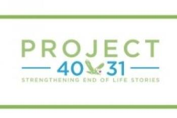 Project 4031- Strengthening End of Life Stories